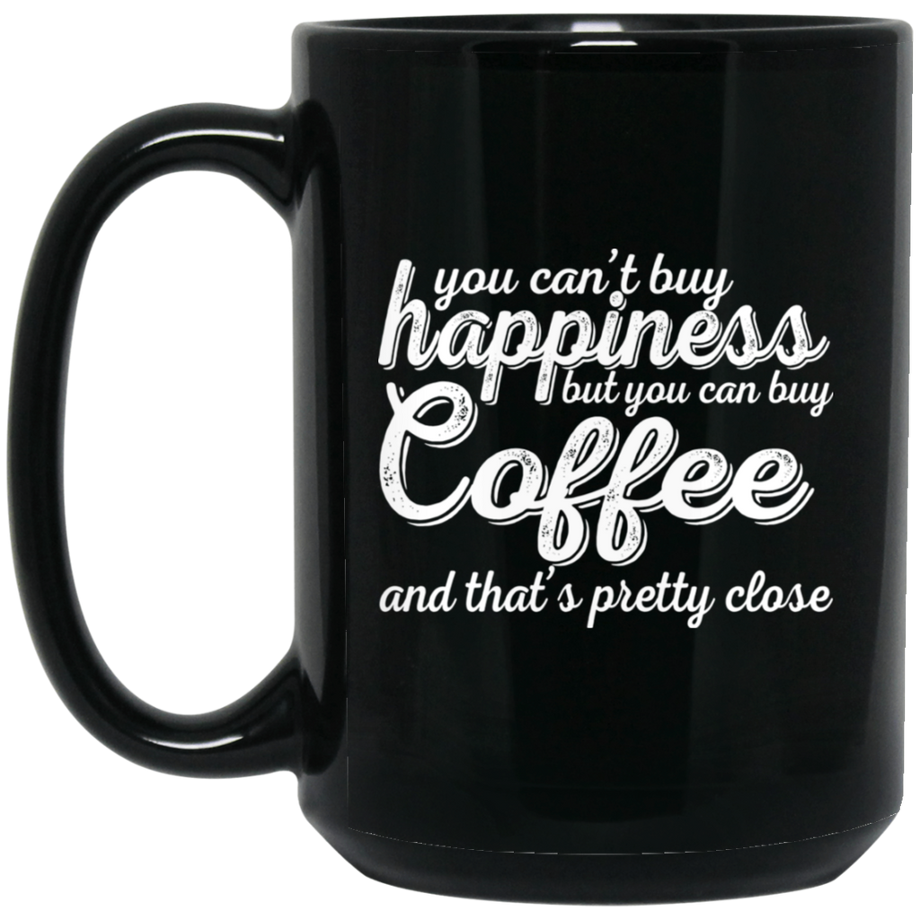 15 oz. Can't Buy Happiness Black Mug, Drinkware, Whip Me Wear Fashion & T-Shirts