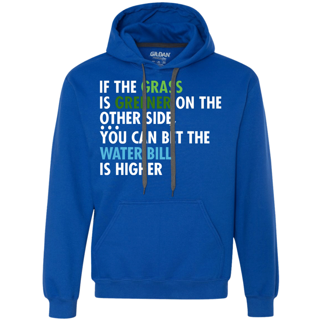 19 Grass Is Greener Water Bill Is Higher G925 Gildan Heavyweight Pullover Fleece Sweatshirt, Sweatshirts, Whip Me Wear Fashion & T-Shirts