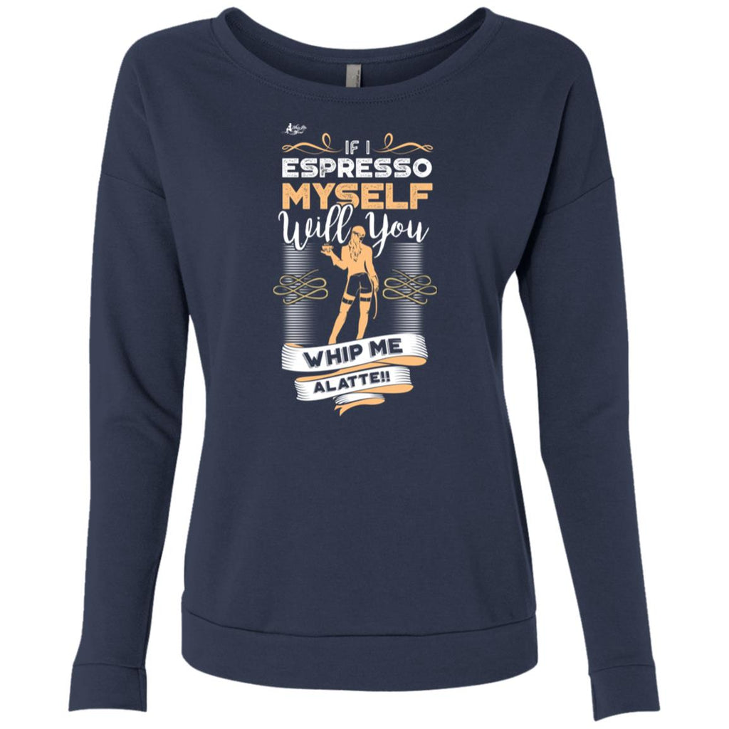 Espresso Yourself Funny Coffee French Terry Scoop, Sweatshirts, Whip Me Wear Fashion & T-Shirts