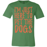 652 I'm Just Here To Pet The Dogs 3001C Bella + Canvas Unisex Jersey Short-Sleeve T-Shirt, T-Shirts, Whip Me Wear Fashion & T-Shirts