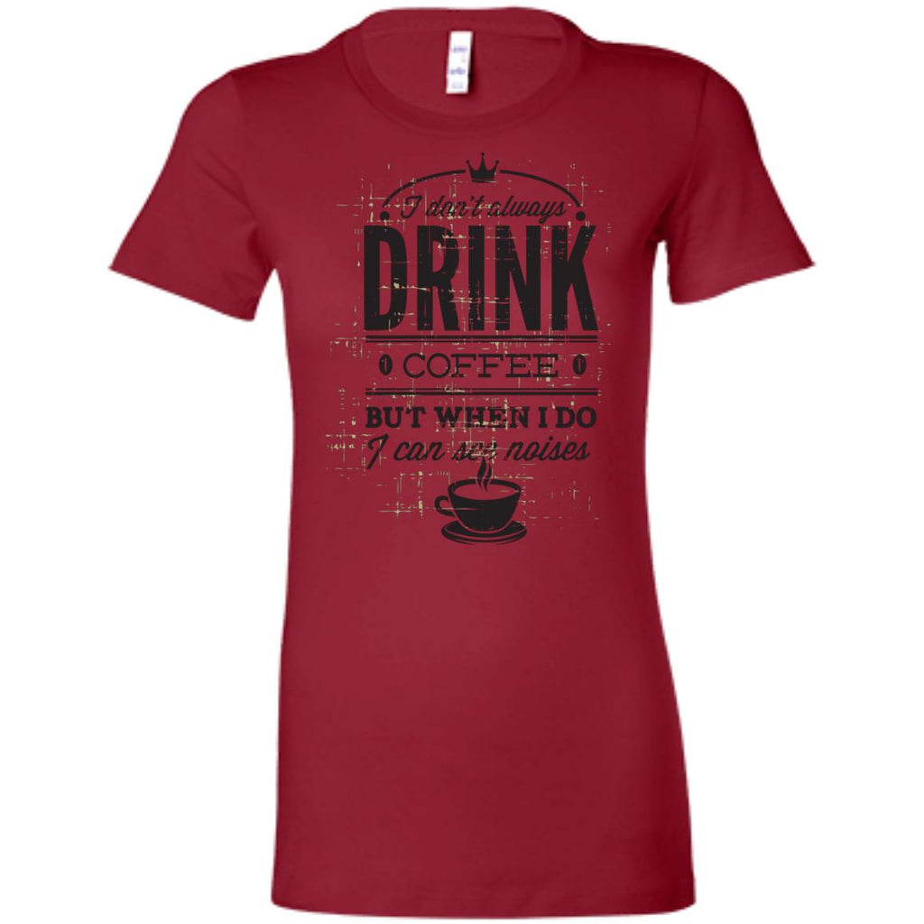 Drink Coffee See Noises Shirt D650, T-Shirts, Whip Me Wear Fashion & T-Shirts