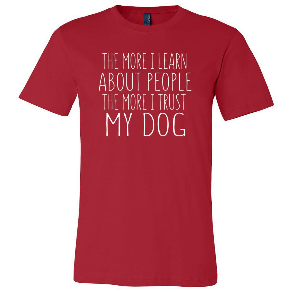 The More I Trust My Dog Bella Canvas - Unisex Short Sleeve Jersey Tee, T-Shirts, Whip Me Wear Fashion & T-Shirts