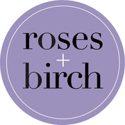 Rose and Birch