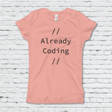 Already Coding Girl's Fitted Tee