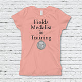 Fields Medalist in Training Girl's Fitted Tee