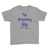 I'm Dreaming Big Tee for Youth