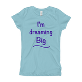 I'm Dreaming Big Fitted Tee for Girls