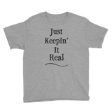 Just Keeping' It Real Youth Tee