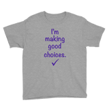 I'm Making Good Choices Youth Tee