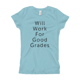 Will Work for Good Grades Girl's Fitted Tee
