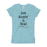Just Keeping It Real Girl's Fitted Tee