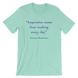 Inspiration Comes From Working Unisex T-Shirt