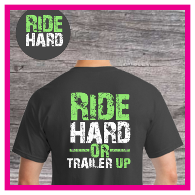 Ride Hard or Trailer Up