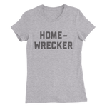 GLOW Homewrecker Women's Slim Fit T-Shirt