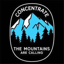 Concentrate, The Mountains Are Calling Mens Shirt