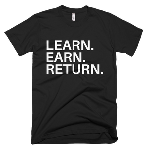 Learn, Earn, Return T-Shirt