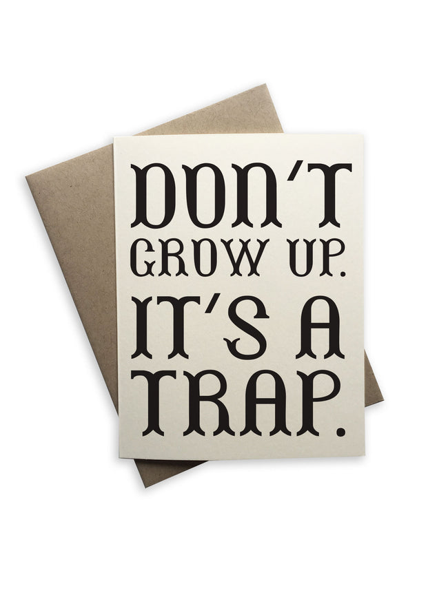 Tiramisu Paperie - Don't Grow Up It's A Trap Notecard