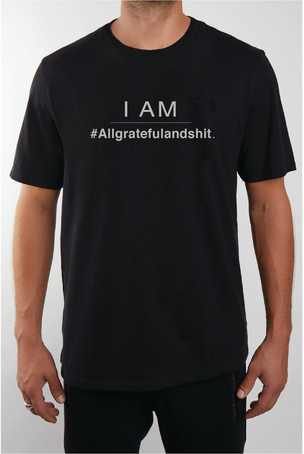 I AM #Allgratefulandshit T-shirt