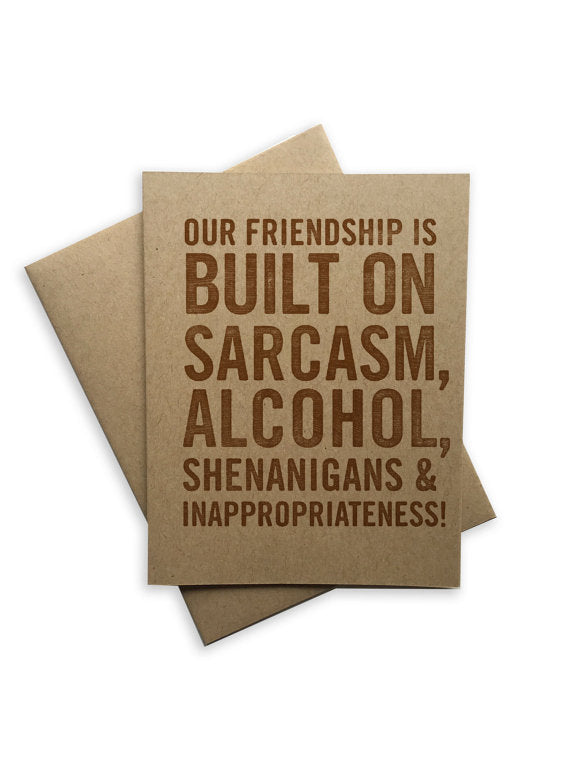Tiramisu Paperie - Our Friendship is Built on Sarcasm