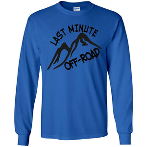 Last Minute Offroad G240 Gildan LS Ultra Cotton T-Shirt