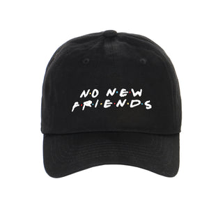 Embroidered No New Friends Unstructured Strapback Baseball Cap