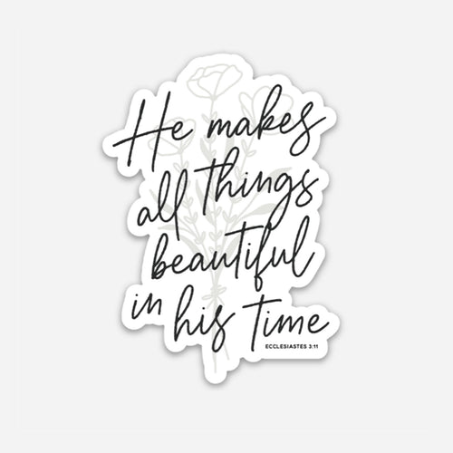 He Makes All Things Beautiful Sticker