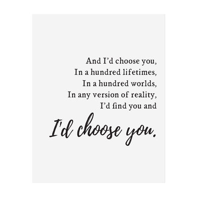 And I'd Choose You Art Print