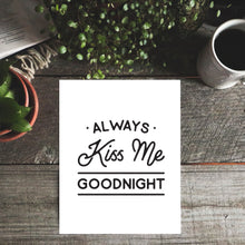 Always Kiss Me Goodnight Art Print