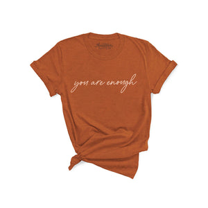You are Enough T-Shirt - Rust