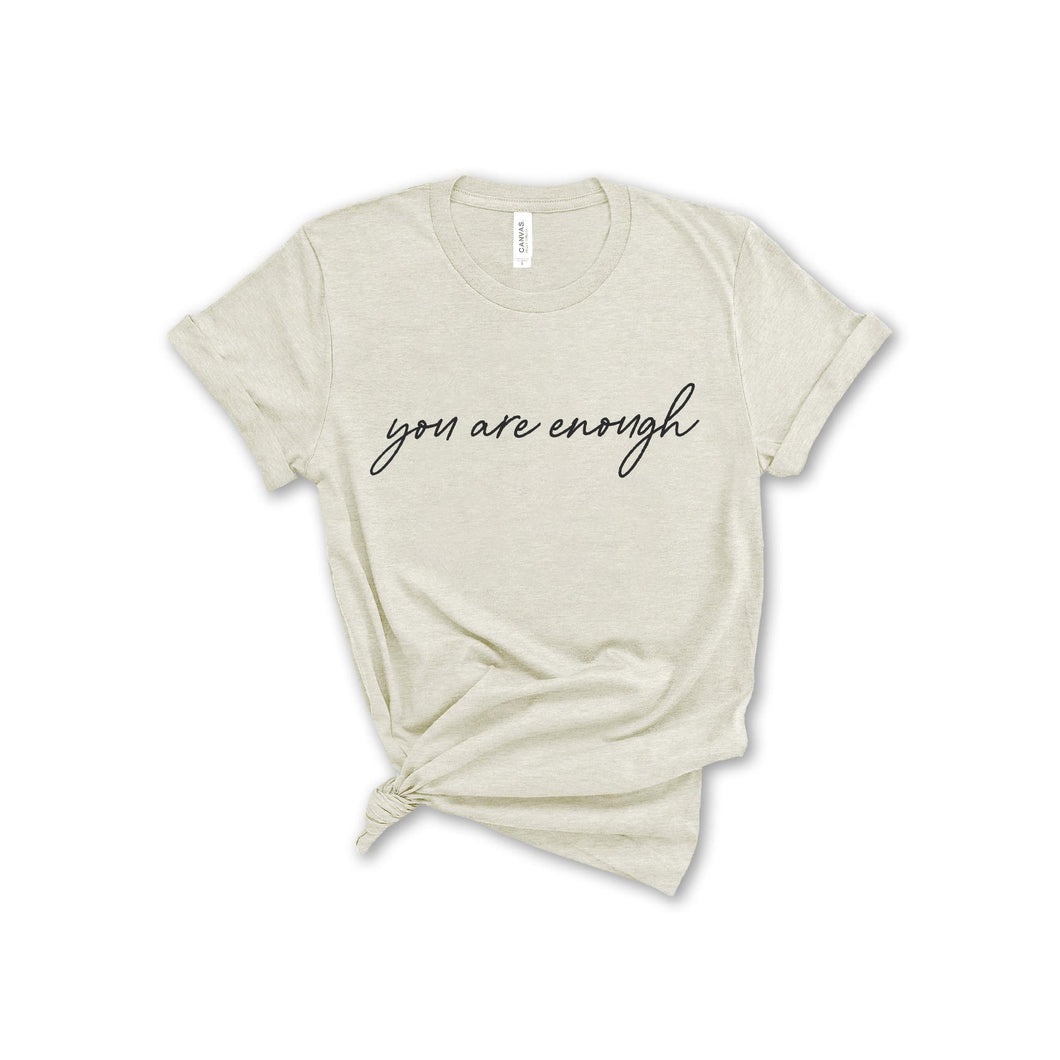 You are Enough T-Shirt - Natural