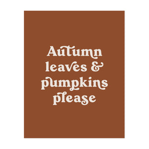 Autumn Leaves and Pumpkins Please Print