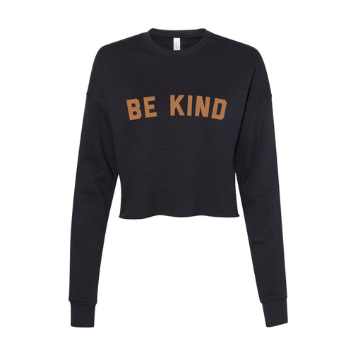 Be Kind Sweatshirt - Women's Cropped Crew