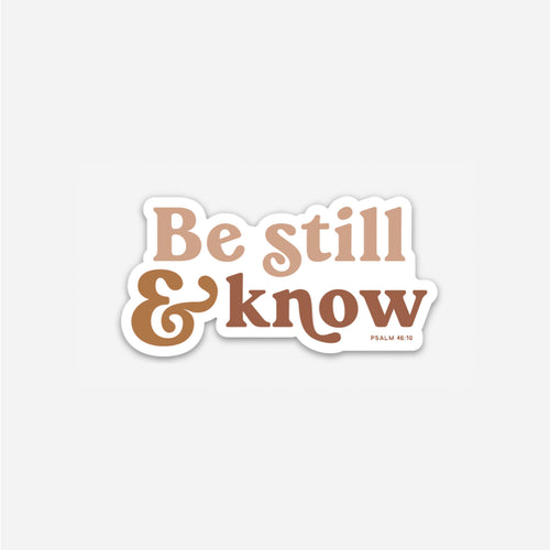 Be Still & Know Sticker