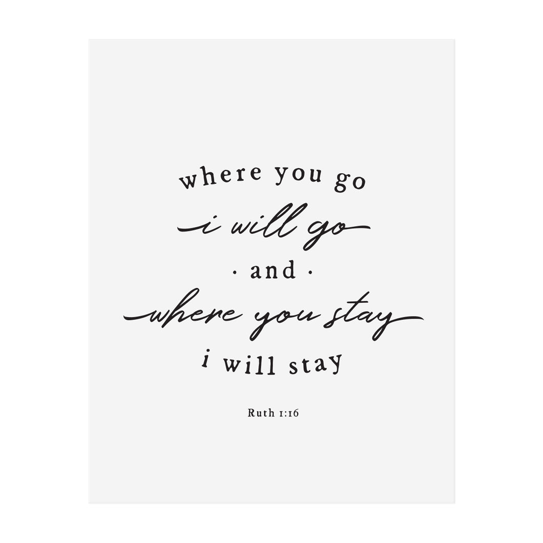 Where You Go I Will Go Art Print
