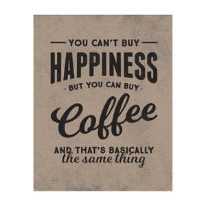 You Can't Buy Happiness But You Can Buy Coffee Art Print