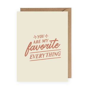 You are My Favorite Everything Greeting Card
