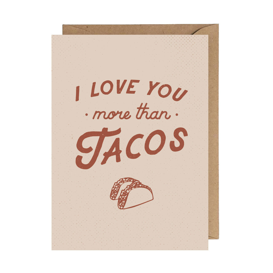 I Love You More Than Tacos Greeting Card