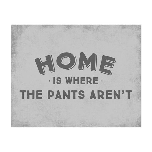 Home is Where the Pants Aren't Art Print