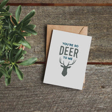 You're So Deer to Me Greeting Card