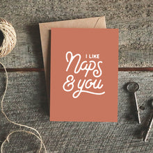 I Like Naps and You Greeting Card