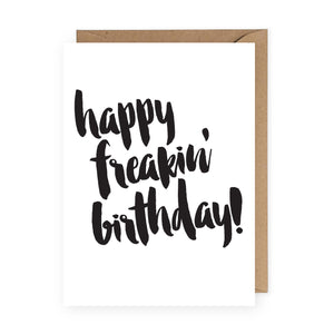Happy Freakin' Birthday Greeting Card