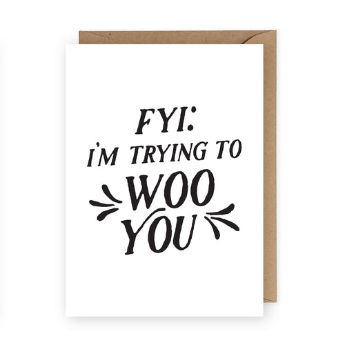 FYI I'm Trying to Woo You Greeting Card