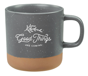 Good Things are Coming Mug