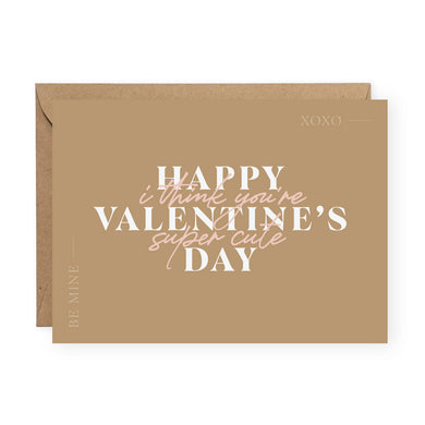 Happy Valentine's Day I Think You're Super Cute Greeting Card