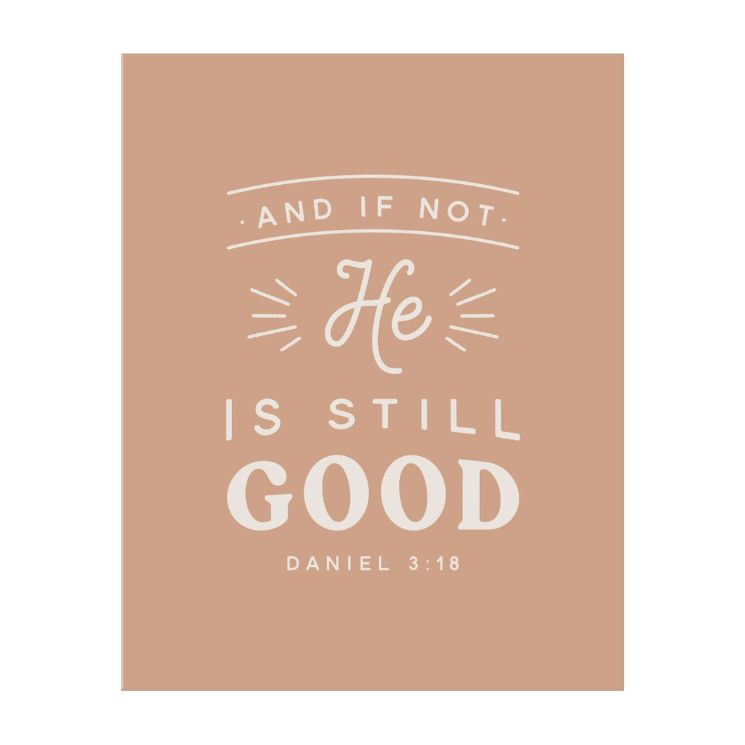 He is Still Good Art Print