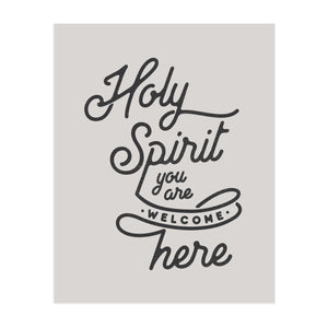 Holy Spirit You are Welcome Here Art Print