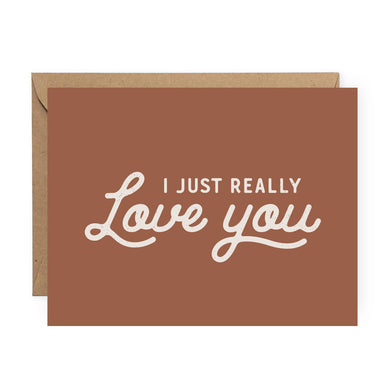 I Just Really Love You Card