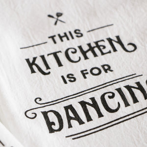 This Kitchen is For Dancing Flour Sack Towel