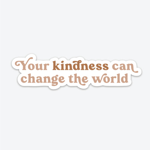 Your Kindness Sticker