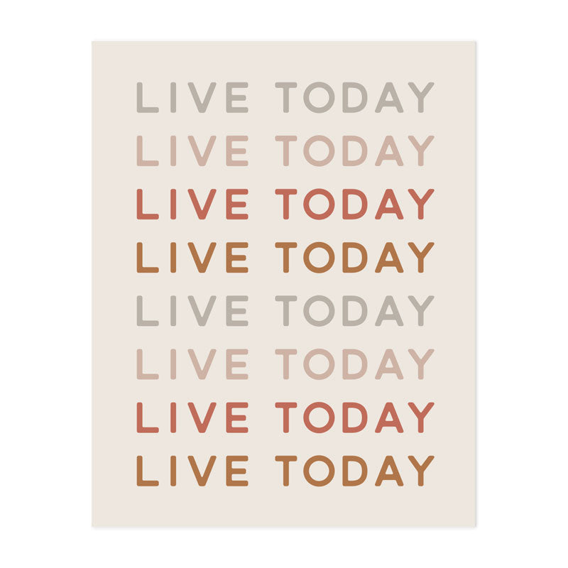 Live Today Art Print